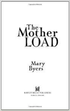 """""""The Mother Load"""" by Mary Byers"""